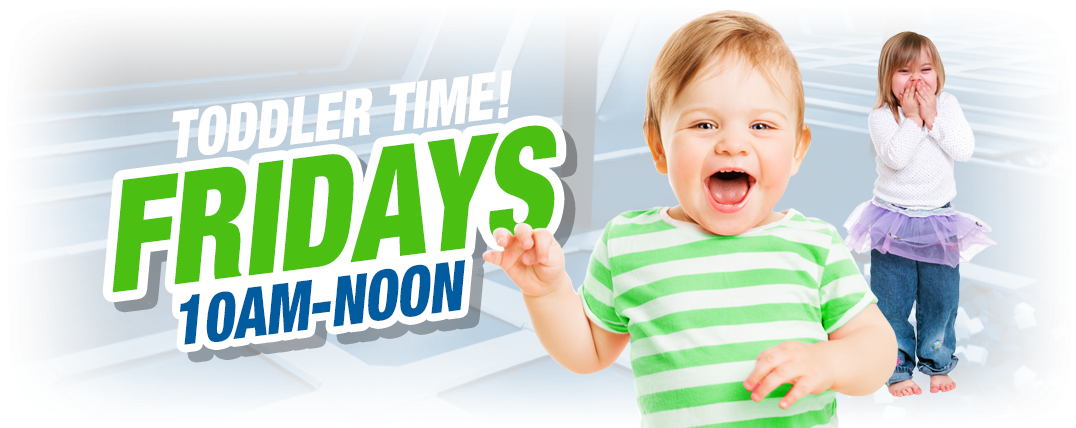 Toddler Time - Fridays 10am - Noon